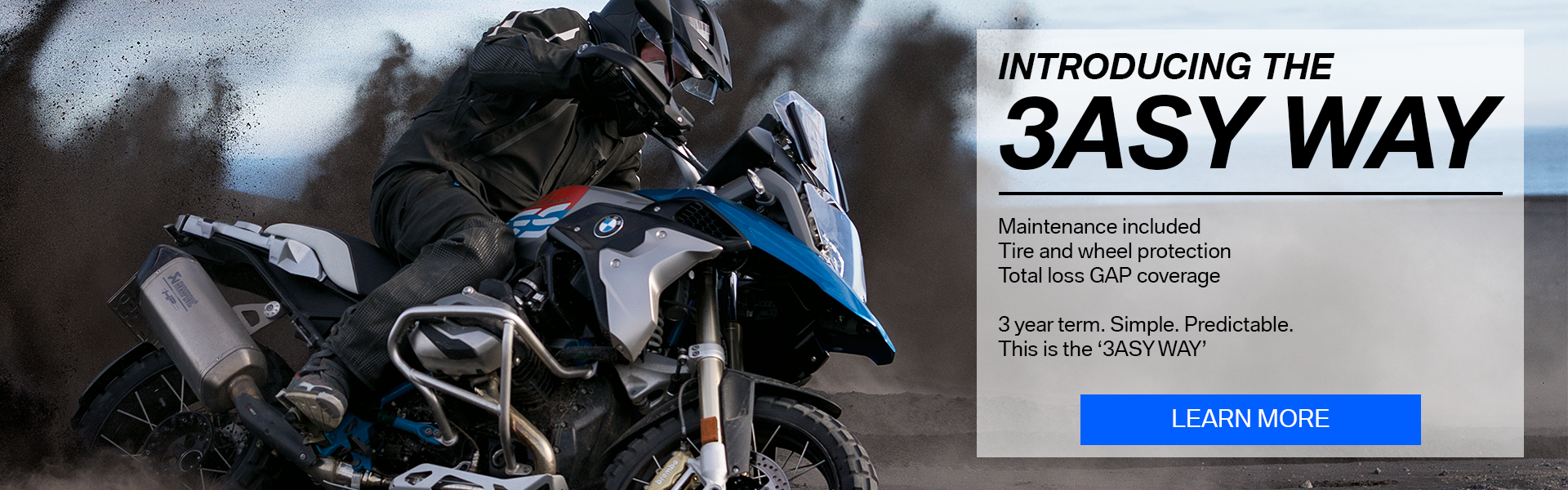 BMW Motorcycle ownership simplified - the '3asy Way'! Contact us to learn more about this new, predictable way of purchasing and owning a new BMW Motorcycle. Maintenance included!