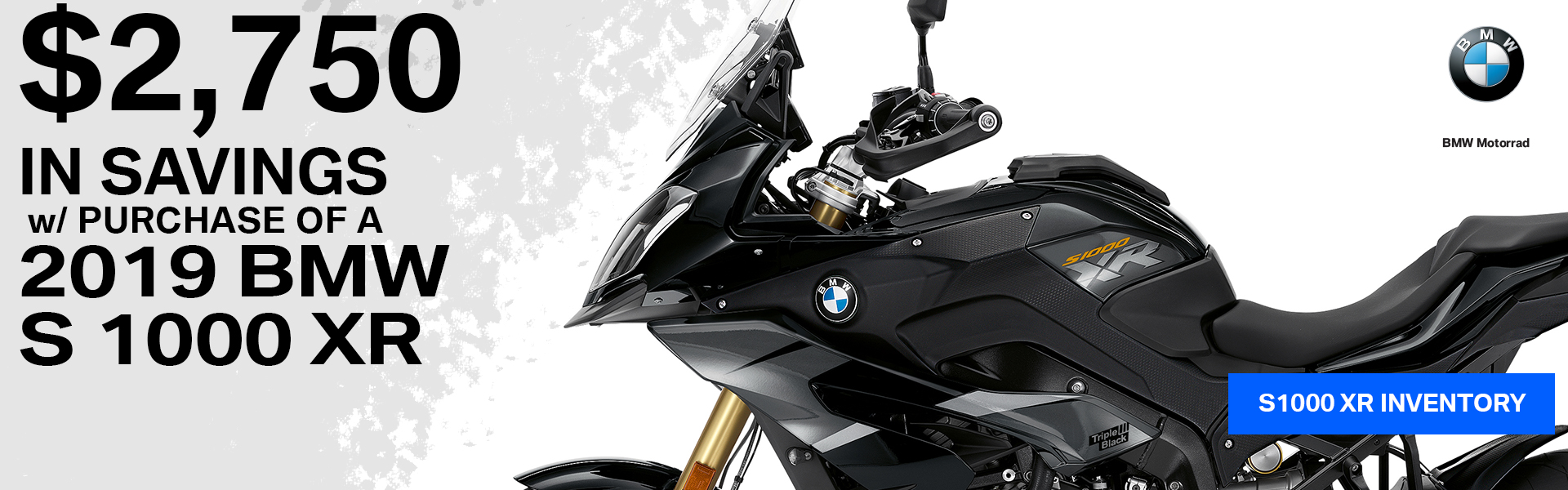 $2750 in Savings with Purchase of a 2019 BMW S 1000 XR